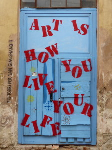 Art is how you live your llife